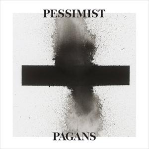 Pessimist – Pagans
